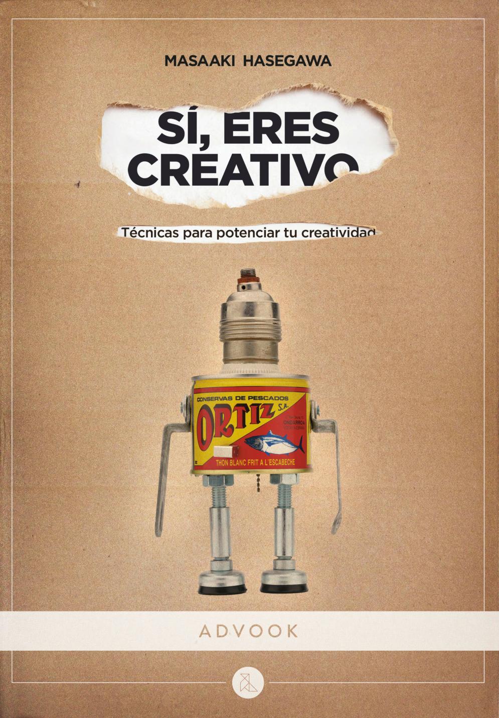 Portada del libro Sí, eres creativo. Técnicas para potenciar tu creatividad