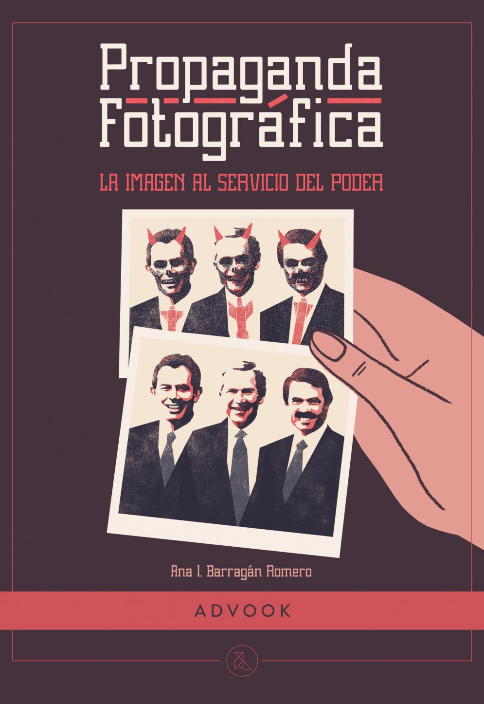 Portada del libro Propaganda fotográfica. La imagen al servicio del poder
