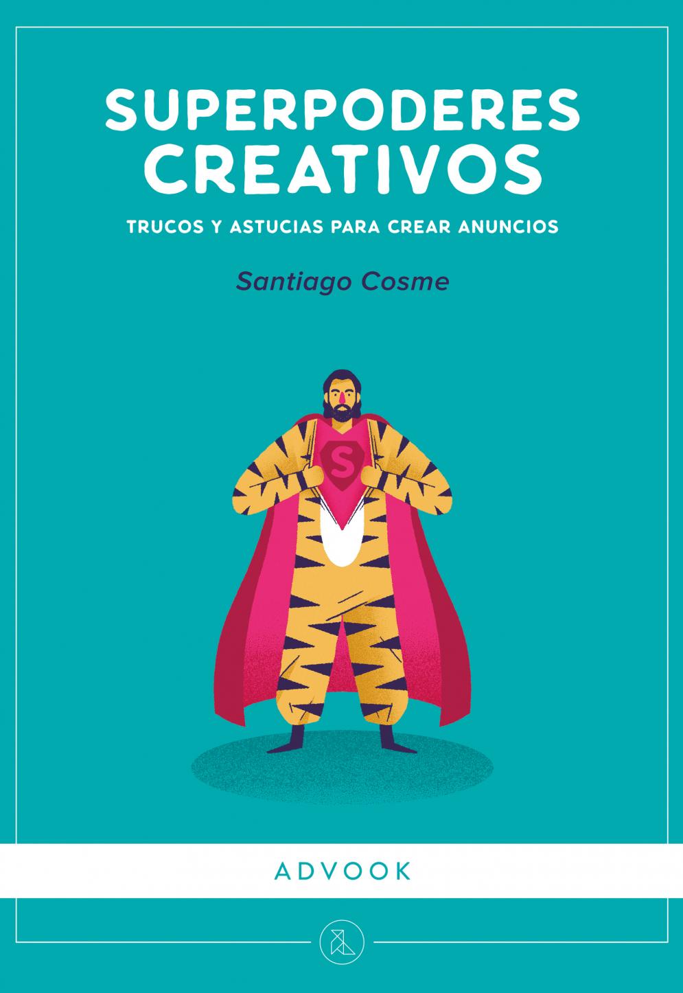 Portada del libro Superpoderes creativos. Trucos y astucias para crear anuncios