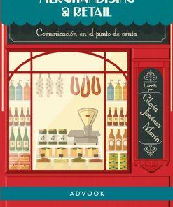 Merchandising y Retail. Comunicación en el punto de venta
